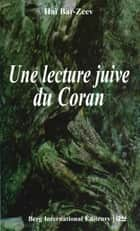 Une lecture juive du Coran ebook by Haï BAR-ZEEV
