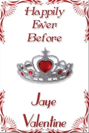 Happily Ever Before ebook by Jaye Valentine