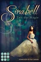 Sinabell. Zeit der Magie ebook by Jennifer Alice Jager