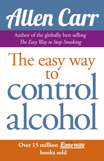 Allen Carr's Easy Way to Control Alcohol ebook by Allen Carr