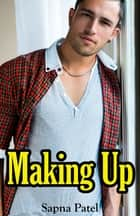 Making Up ebook by Sapna Patel