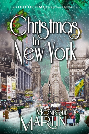 Christmas in New York - An Out of Time Christmas Novella ebook by Monique Martin