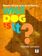 What dog is it ? ebook by Levindo Carneiro