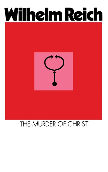 The murder of christ ebook by wilhelm reich 9781466846968 the murder of christ ebook by wilhelm reich fandeluxe Ebook collections