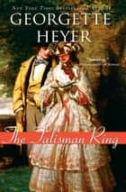 The Talisman Ring ebook by Georgette Heyer