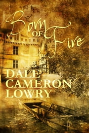 Born of Fire ebook by Dale Cameron Lowry