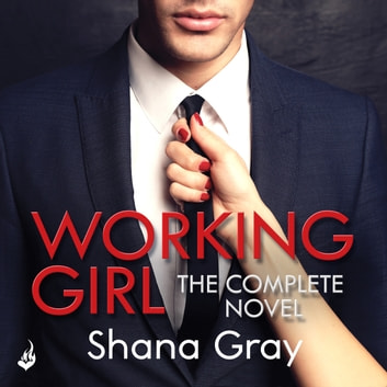 Working Girl - She's sexy, mysterious...and hungry for revenge. audiobook by Shana Gray