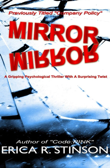 Mirror Mirror: A Gripping Psychological Thriller With A Surprising Twist ebook by Erica R. Stinson