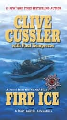 Fire Ice ebook by Clive Cussler,Paul Kemprecos