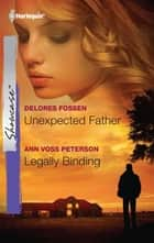 Unexpected Father & Legally Binding ebook by Delores Fossen, Ann Voss Peterson