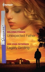 Unexpected Father & Legally Binding ebook by Delores Fossen,Ann Voss Peterson