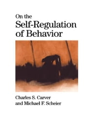 On the Self-Regulation of Behavior ebook by Carver, Charles S.