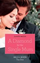 A Diamond For The Single Mum (Mills & Boon True Love) (Manhattan Babies, Book 2) ebook by Susan Meier