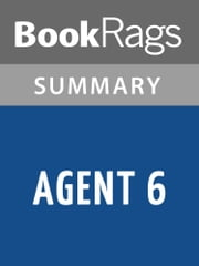 Agent 6 by Tom Rob Smith Summary & Study Guide ebook by BookRags