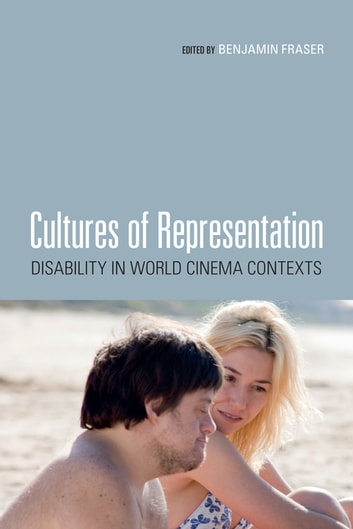 Cultures of Representation - Disability in World Cinema Contexts ebook by