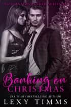 Banking on Christmas - Billionaire Banker Series, #6 ebook by