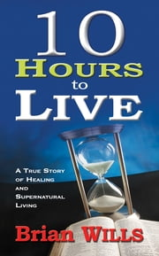 10 Hours To Live ebook by Brian Wills