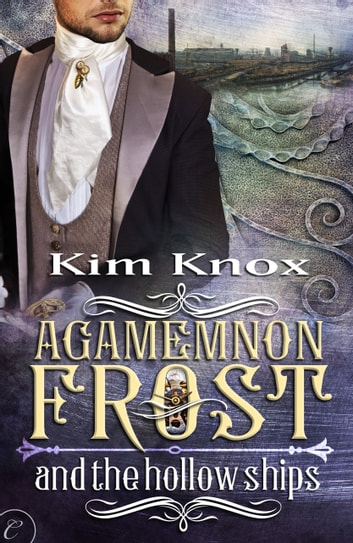 Agamemnon Frost and the Hollow Ships ebook by Kim Knox