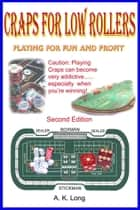 Craps For Low Rollers ebook by Alan Long
