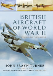 British Aircraft of the Second World War ebook by John Frayn Turner