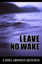 Leave No Wake ebook by Joel Arnold