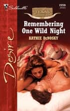 Remembering One Wild Night ebook by Kathie DeNosky