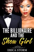 The Billionaire and the Show Girl ebook by