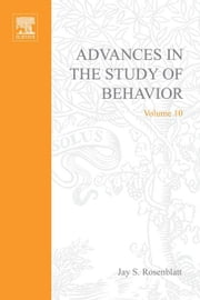 ADVANCES IN THE STUDY OF BEHAVIOR V 10 ebook by Meurant, Gerard