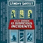 File Under: 13 Suspicious Incidents audiobook by Lemony Snicket