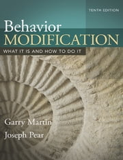 Behavior Modification - What It Is and How To Do It ebook by Garry Martin,Joseph J. Pear
