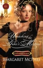 Unmasking the Duke's Mistress ebook by Margaret McPhee
