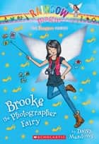 The Fashion Fairies #6: Brooke the Photographer Fairy ebook by Daisy Meadows