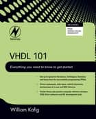 VHDL 101 ebook by William Kafig
