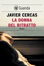 La donna del ritratto ebook by Javier Cercas