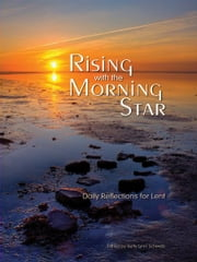 Rising with the Morning Star ebook by Betty Lynn Schwab
