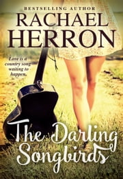 The Darling Songbirds ebook by Rachael Herron