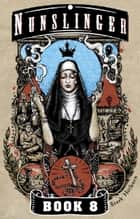 Nunslinger 8 ebook by Stark Holborn