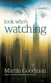 Look Who's Watching ebook by Martin Goodman