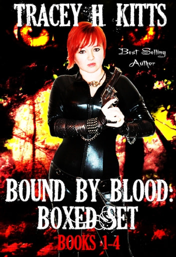 Bound by Blood, Books 1-4 ebook by Tracey H. Kitts