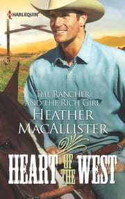 The Rancher and the Rich Girl ebook by Heather MacAllister