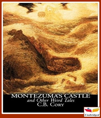 Montezumas Castle and Other Weird Tales