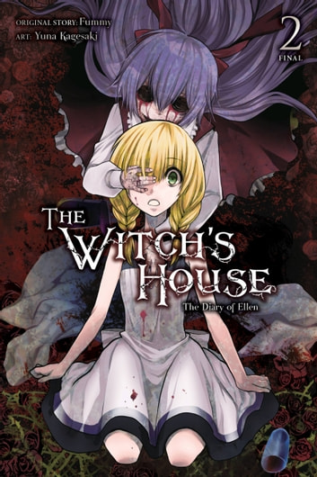 The Witch's House: The Diary of Ellen, Vol. 2 ebook by Fummy,Yuna Kagesaki