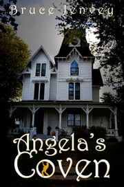 Angela's Coven - Second Edition ebook by Bruce Jenvey