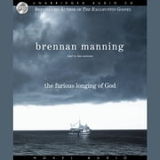 The Furious Longing of God audiobook by Brennan Manning
