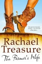 The Farmer's Wife ebook by Rachael Treasure