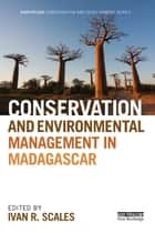 Conservation and Environmental Management in Madagascar ebook by Ivan R. Scales