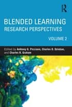 Blended Learning - Research Perspectives, Volume 2 ebook by Anthony G. Picciano, Charles D. Dziuban, Charles R. Graham
