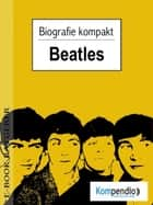 beatles (Kompaktbiografie) ebook by Adam White, Robert Sasse, Yannick Esters