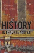 History in the Vernacular ebook by Raziuddin Aquil,Partha Chatterjee