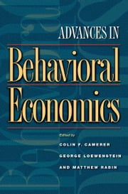 Advances in Behavioral Economics ebook by Colin F. Camerer,George Loewenstein,Matthew Rabin